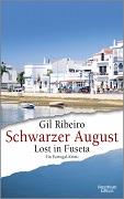 Gil Ribeiro: Schwarzer August. Lost in Fuseta