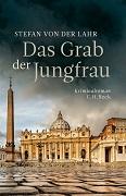 Stefan von der Lahr: Das Grab der Jungfrau