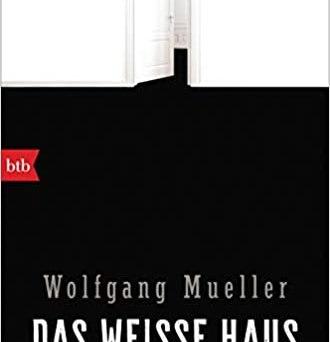 Wolfgang Mueller: Das weisse Haus