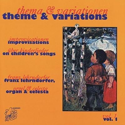 Franz Lehrndorfer / theme & variations vol. 1 Improvisationen über Kinderlieder, Orgel & Celesta