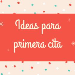 Ideas para primera cita