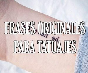 Frases Para Tatuajes Cortas Bonitas Y Originales Español
