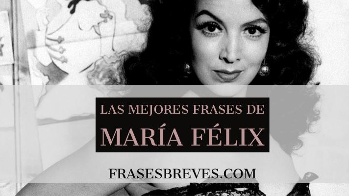 Las Mejores Frases De María Félix Frases Breves