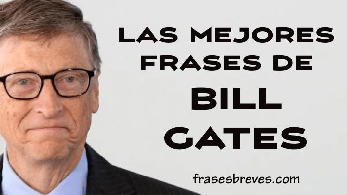 Las Mejores Frases De Bill Gates Frases Brevescom