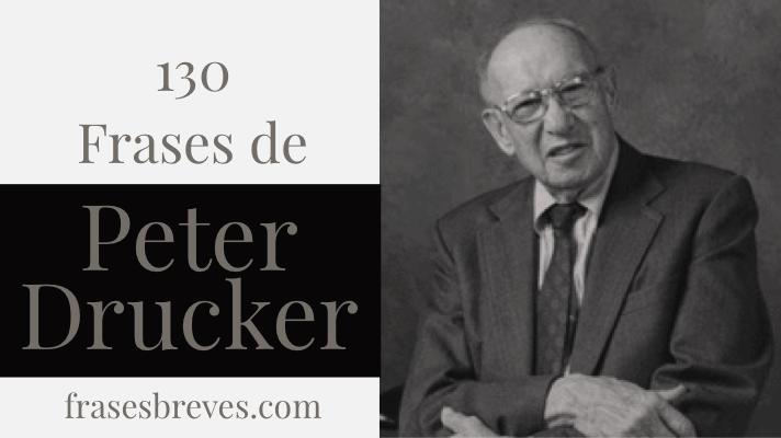 Célebres Frases De Peter Drucker Frases Breves