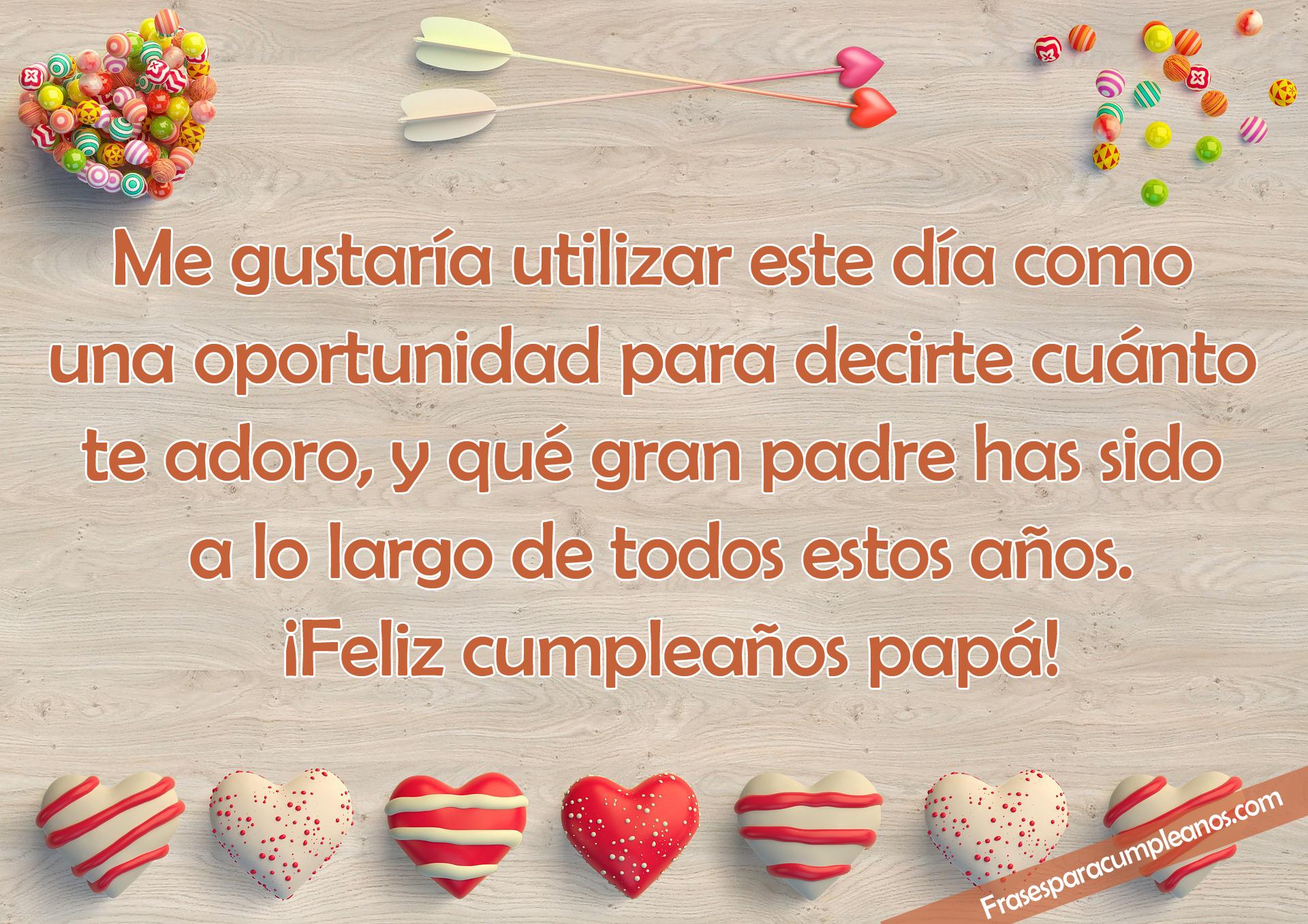Frases De Cumpleaños Para Papa Frasescumpleaños