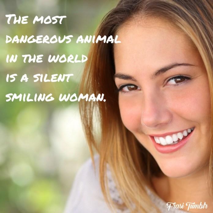 frasi-donne-inglese-animale-pericoloso-mondo-donna-silenziosa-sorridente