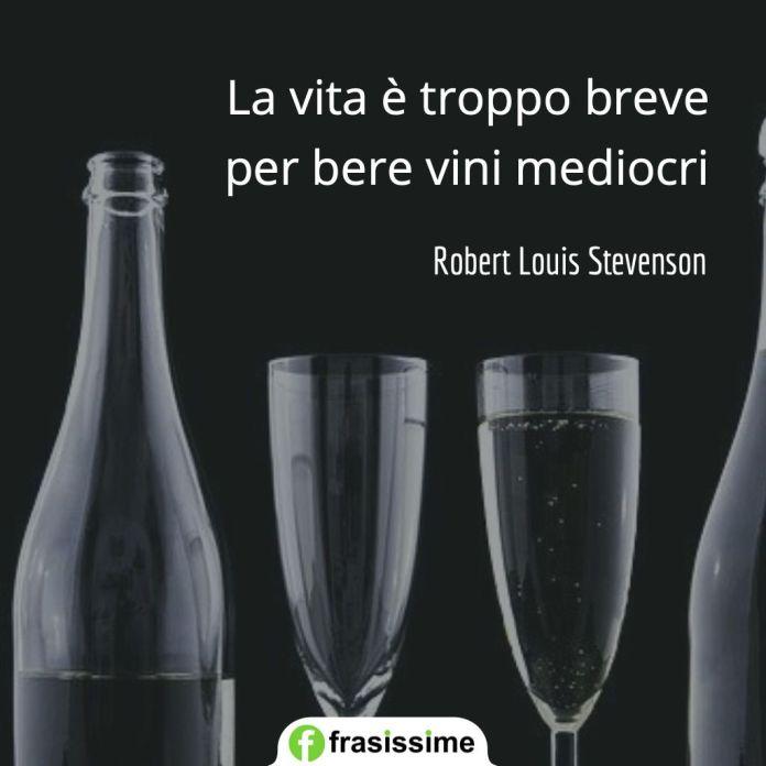 frasi vino vita breve vini mediocri stevenson
