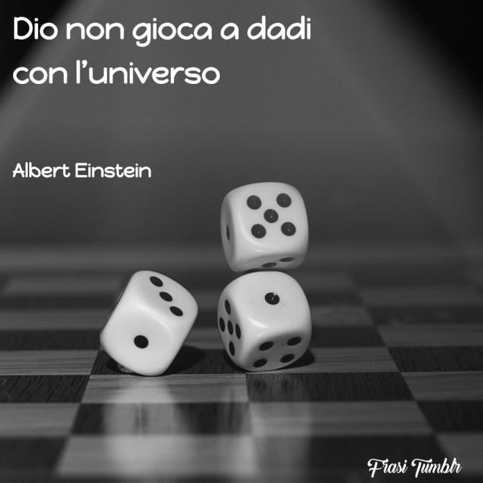 frasi-sagge-saggezza-brevi-dio-gioca-dati-universo