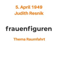 14/2019: Judith Resnik, 5. April 1949