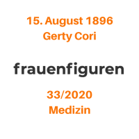 33/2020: Gerty Cori, 15. August 1896