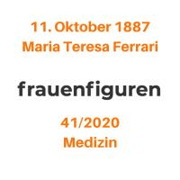 41/2020: María Teresa Ferrari, 11. Oktober 1887