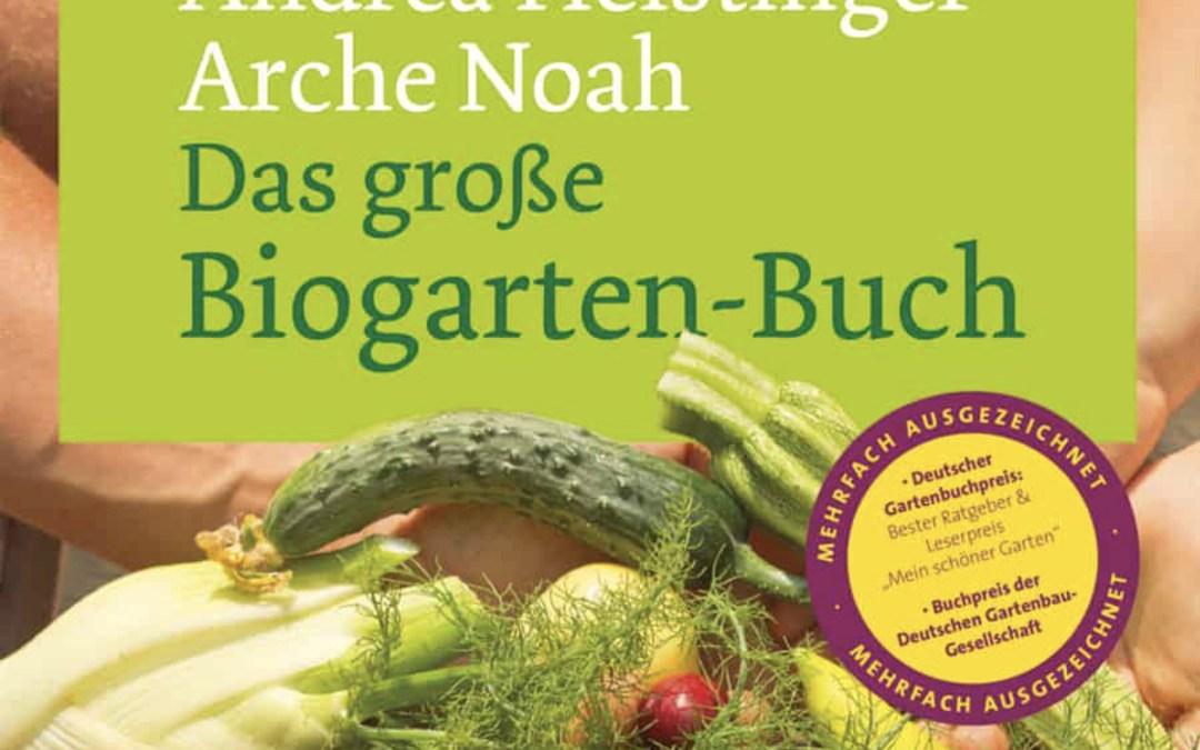 Das grosse Biogartenbuch von Andrea Heistinger