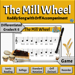 The Mill Wheel, a Kodaly Song with K-5 Differentiated Orff Arrangement with rhythm instruments and recorder
