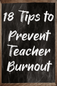 18 Tips to Prevent Teacher Burnout