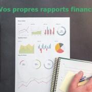 Vos rapports financiers - Traitez-vous comme une entreprise