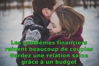 Les problèmes financiers faire un budget pour une relation saine