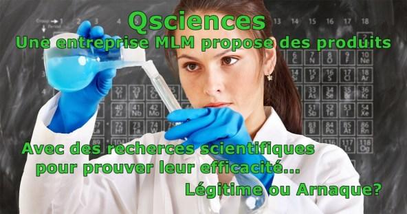 Qsciences produits scientifiques légitime ou arnaque