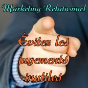marketing relationnel éviter le jugement 700