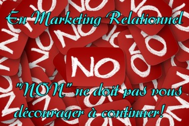 se faire dire non en marketing relationnel
