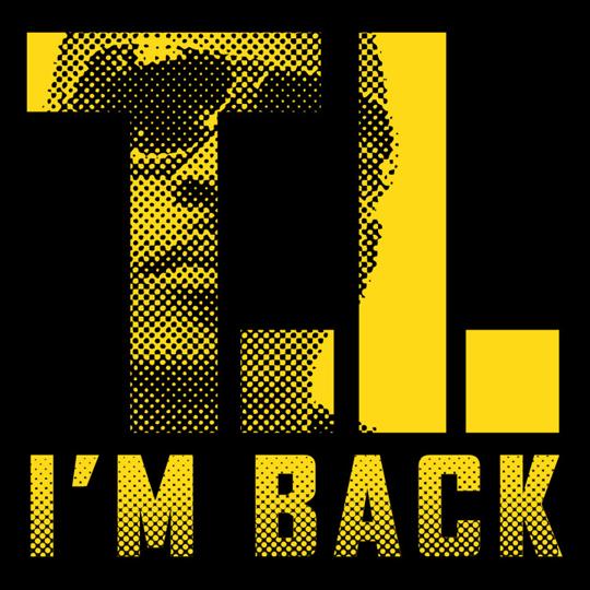 TI I'm Back