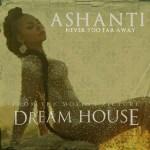 New Music: Ashanti 'Never Too Far Away'