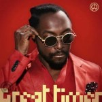 "New Music: Will.I. Am. ""Great Times"""