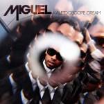 "New Music: Miguel Releases Album Cover & Tracklist ""Kaleidoscope Dream"""