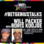 @WillPowerPacker @BorisKodjoe Hosts #BETGENIUSTALKS for Entrepreneurs!