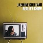 Jazmine Sullivan's Latest Album, 'Reality Show,' Streams Online Prior to Release!