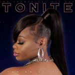 "New Music: Tamika Scott of Xscape With New R&B Ladies Anthem ""Tonite"""