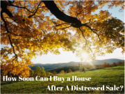 How Soon Can I Buy A Home After A Short Sale?
