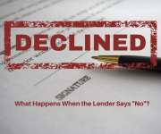 What Happens when the Lender says NO?