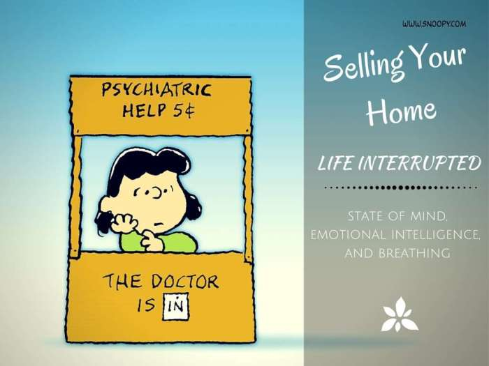 Selling Your Home = Life Interrupted