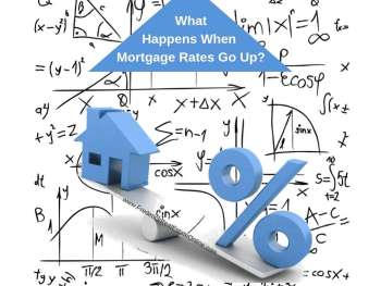 What happens mortgage interest rates go up