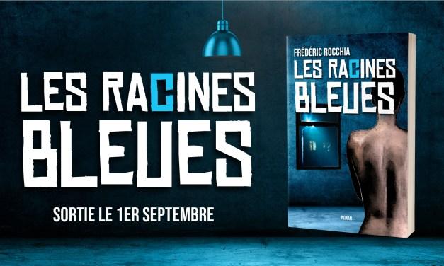 Les Racines Bleues : Mon nouveau roman !