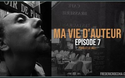 Ma vie d'auteur – Épisode 07 – Paris et le jazz