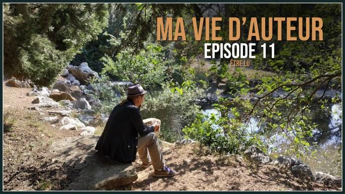 Ma vie d'auteur – Épisode 11 – Être lu