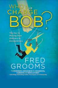 Who's in Charge of Bob - Best Seller by Fred Grooms