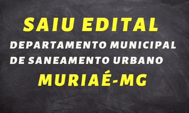 SAIU EDITAL Departamento Municipal de Saneamento Urbano- Muriaé-MG