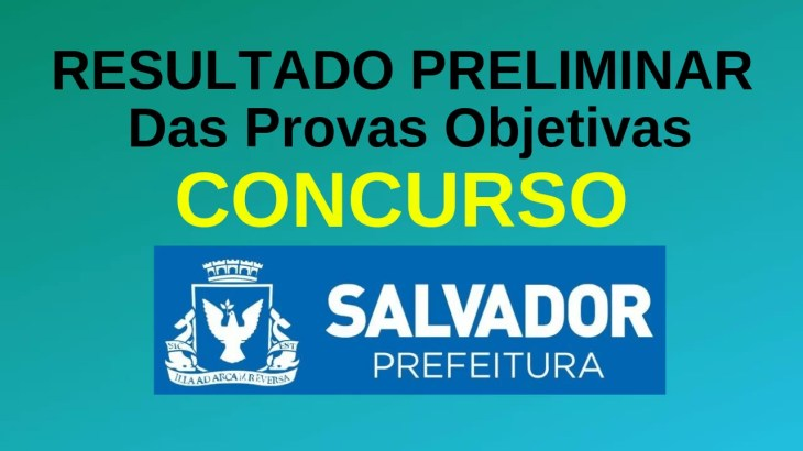 Concurso Prefeitura de Salvador RESULTADO Preliminar das Provas Objetivas