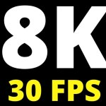 Resolução 8K a 30 fps