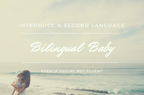 How To Introduce a Second Language at Home and Raise a Bilingual Baby even if you're not fluent