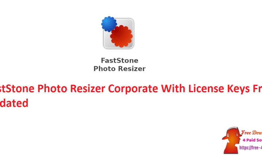 FastStone Photo Resizer 4.3 Corporate With License Keys Free Updated