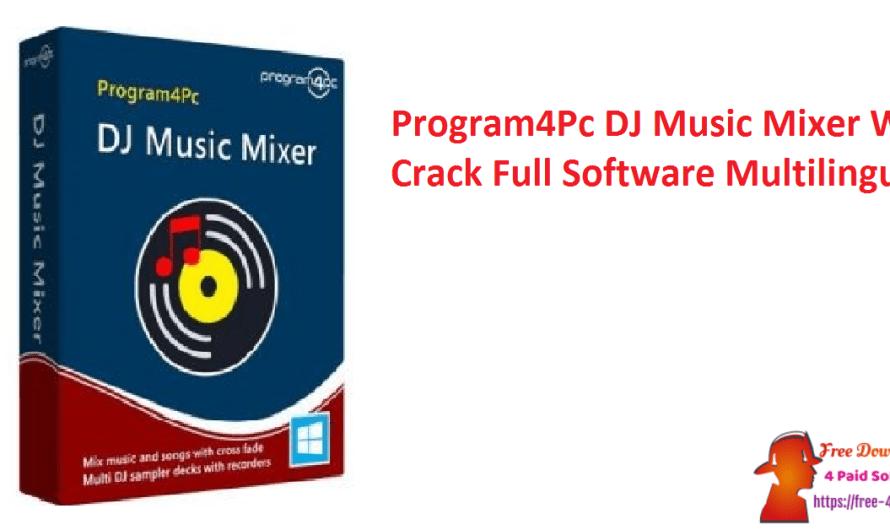 Program4Pc DJ Music Mixer 8.7 With Crack Full Software [Multilingual]