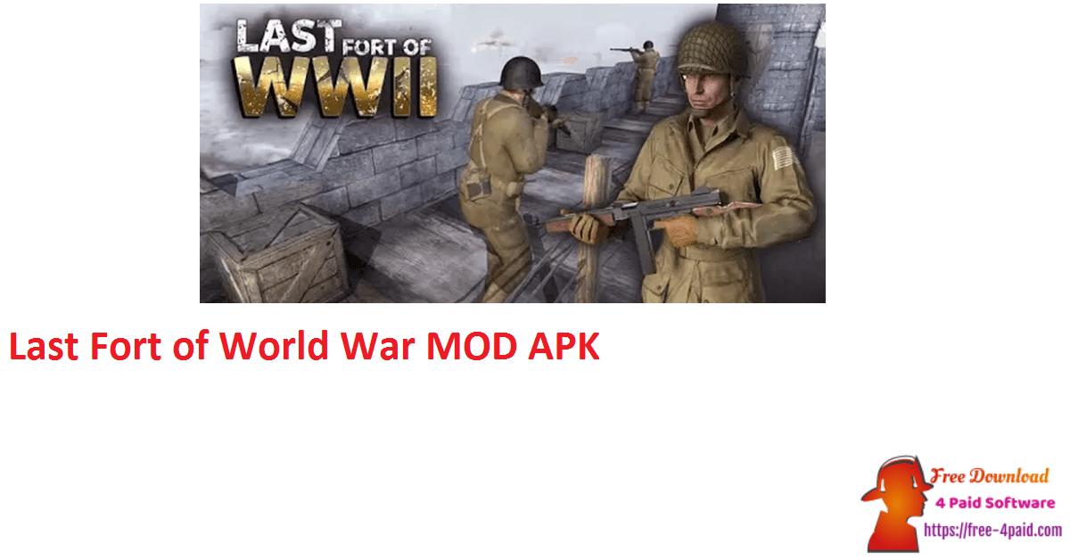 Last Fort of World War MOD APK
