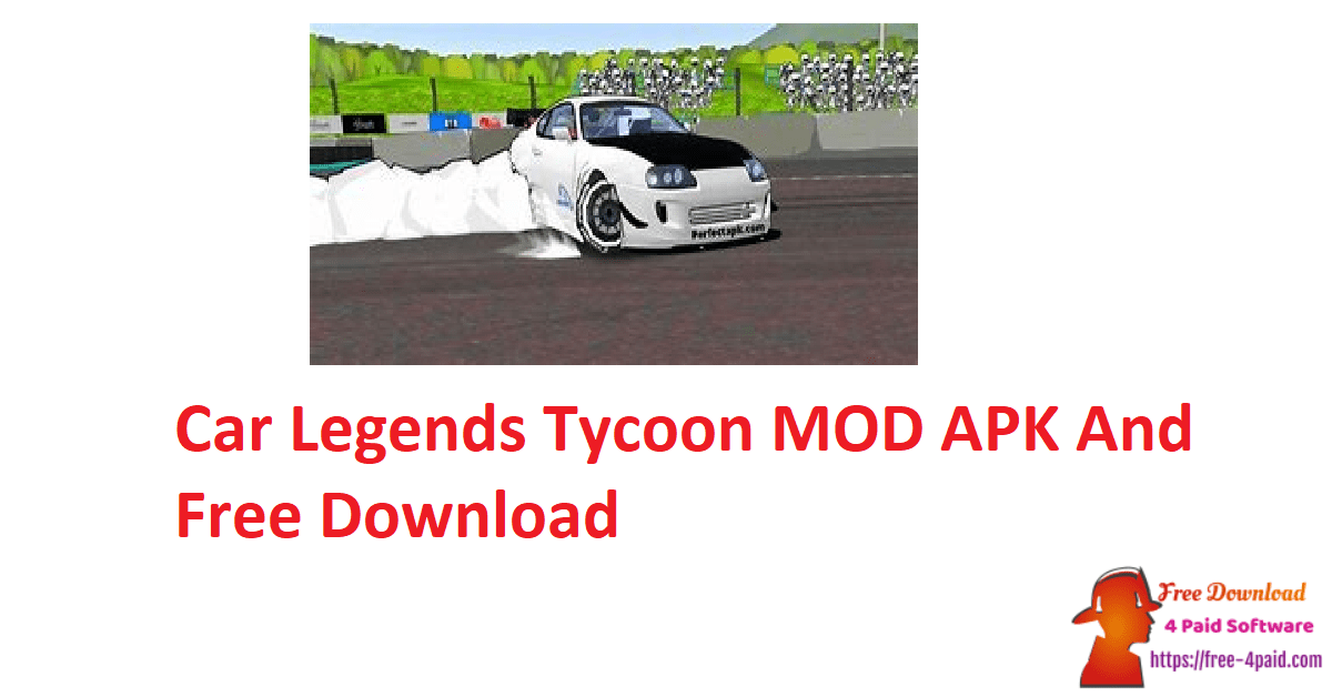 Car Legends Tycoon MOD APK And Free Download