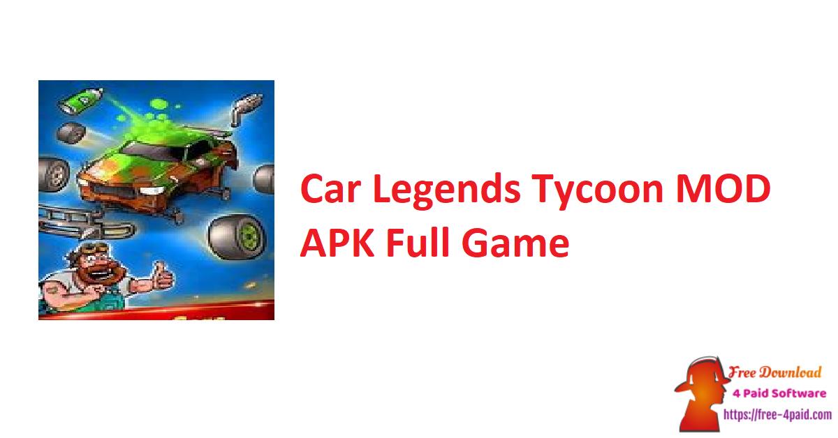Car Legends Tycoon MOD APK Full Game