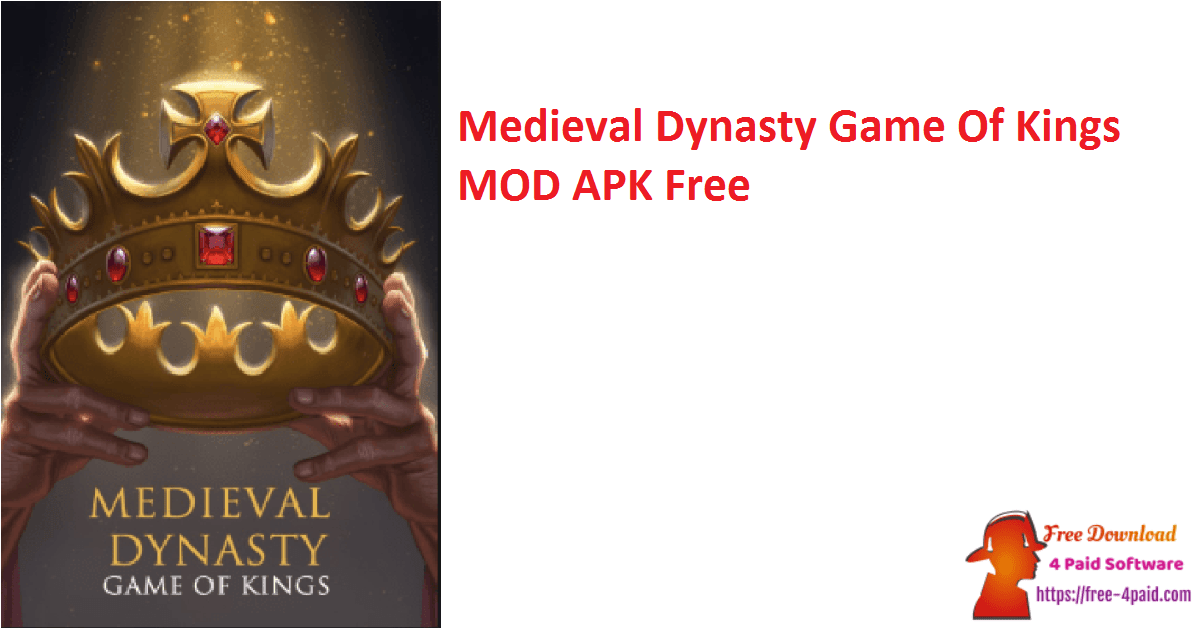 Medieval Dynasty Game Of Kings MOD APK Free