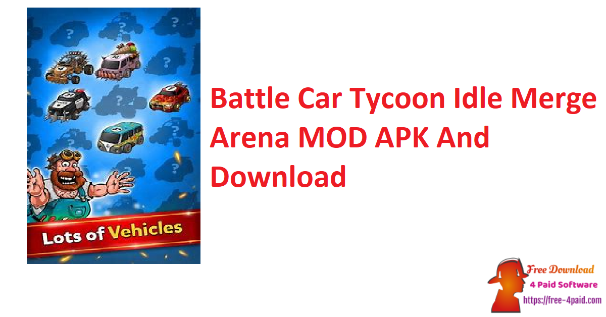 Battle Car Tycoon Idle Merge Arena MOD APK And Download